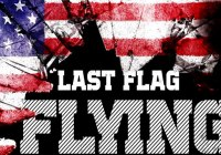 Last Flag Flying movie