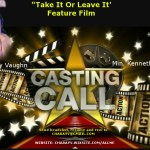 "Auditions for Feature Film ""Take It or Leave It"" in Laurinburg, North Carolina (Fayetteville Area)"