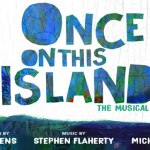 "Open Auditions for New Broadway Musical ""Once On This Island"" Coming To NYC & ATL"
