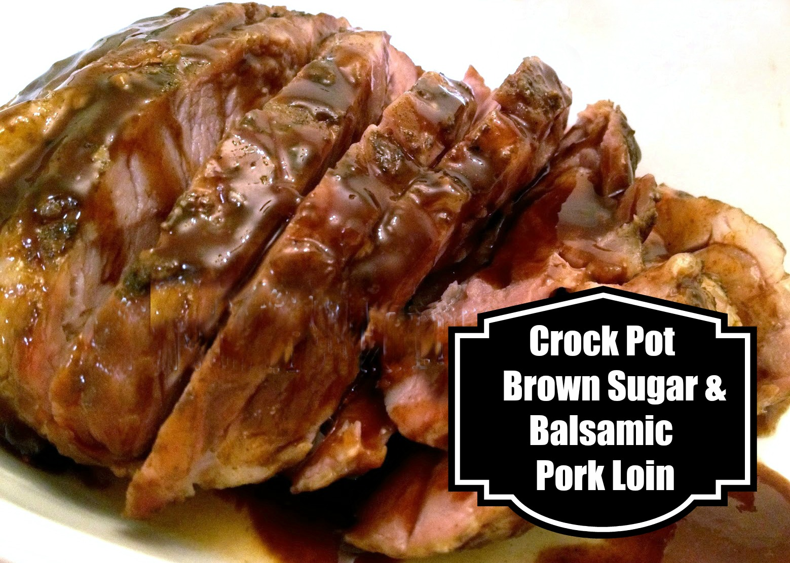 Crockpot Brown Sugar and Balsamic Pork Loin