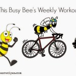 This Busy Bee's Weekly Workouts: Week 2