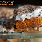 Better than anything….Pumpkin Poke Cake