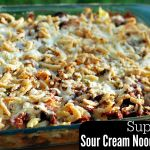 Supreme Sour Cream Noodle Bake