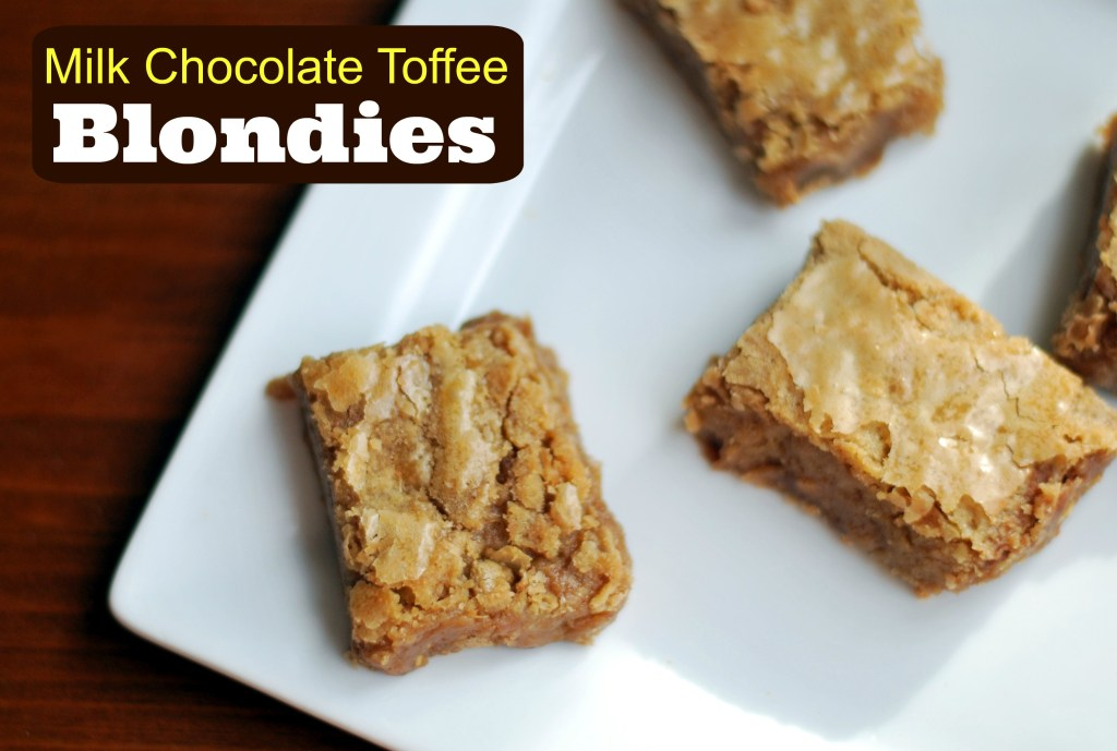 Milk Chocolate Toffee Blondies   Aunt Bee's Recipes