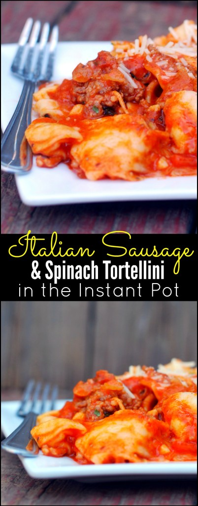 Italian Sausage & Spinach Tortellini In The Instant Pot | Aunt Bee's Recipes