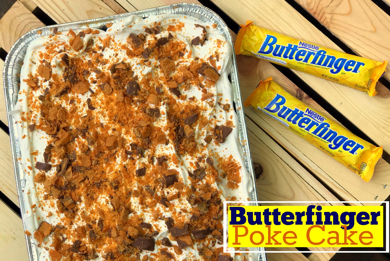 Butterfinger Poke Cake