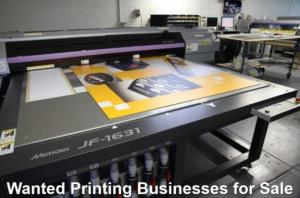 Wanted Printing Businesses for Sale