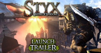 STYX MASTER OF SHADOWS: LAUNCH TRAILER