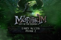 MORDHEIM CITY OF THE DAMNED: EARLY ACCESS PHASE 2