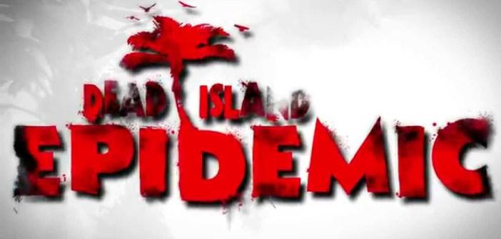Ξεκίνησε η open beta του Dead Island: Epidemic