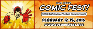 2016San Diego Comic Fest — The friendly  intimate comic con experience.