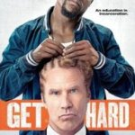 Get Hard – film really funny but not  appropriate for kids