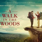 A Walk In The Woods – good but it seemed like I was watching Wild again