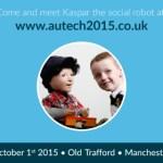 Come meet KASPAR the social robot at Autech 2015