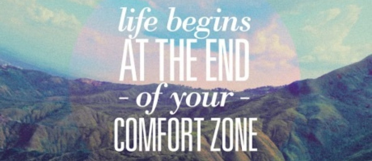 life begins at the end of your confort zone