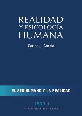 Realidad y Psicología Humana. El ser humano y la realidad