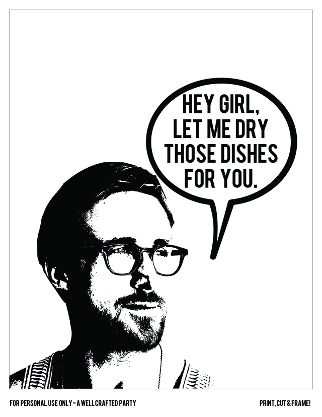 Ryan Gosling Free Printable // A Well Crafted Party