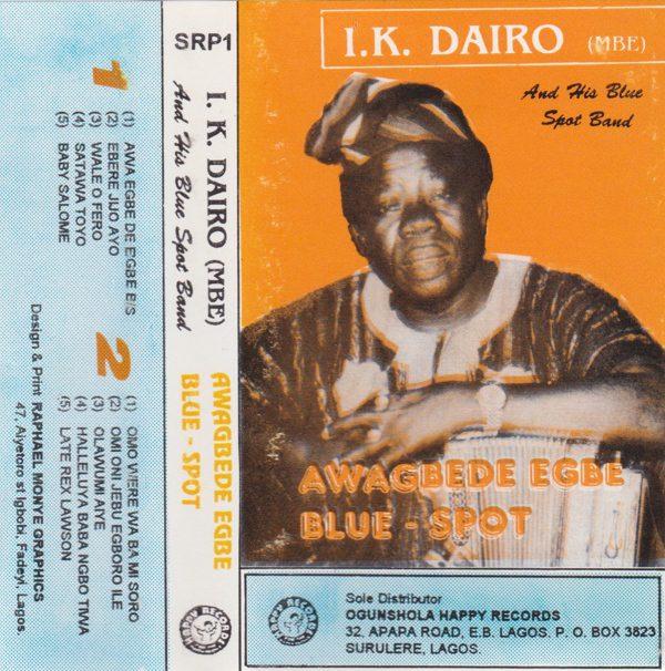 I.K. Dairo & His Blue Spots I.K. Dairo M.B.E. & His Blue Spots Orilonise