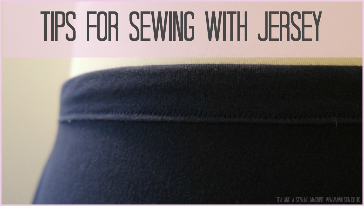 Tips For Sewing With Jersey