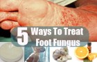 5 Ways To Treat Foot Fungus