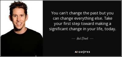 Hal Elrod quote: You can't change the past but you can change everything...