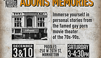 New York City's Gay Sex History Explored: In Our Words Presents: Adonis Memories 12/3 & 12/10