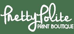 Pretty Polite Print Boutique