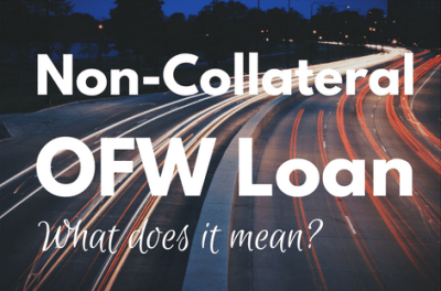 Non-Collateral OFW Loan: What Does It Really Mean? – balikbayad Blog