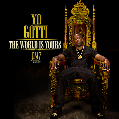 Yo Gotti - CM7: The World Is Yours (Mixtape)