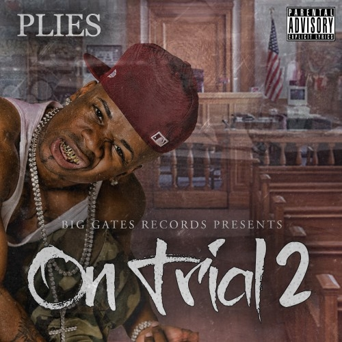 Plies - On Trial 2 (Mixtape)