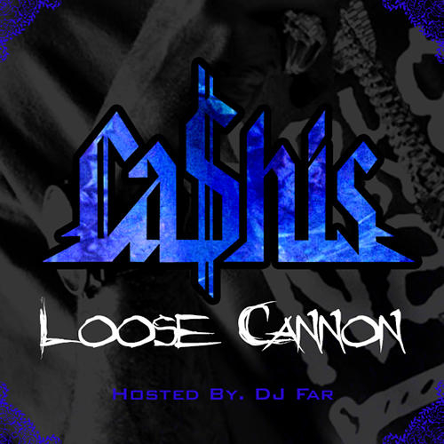 Cashis - Loose Cannon (Mixtape)