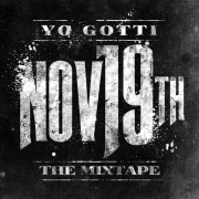 Download: Yo Gotti - Nov 19th: The Mixtape