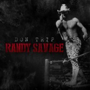 Don Trip - Randy Savage (Mixtape)
