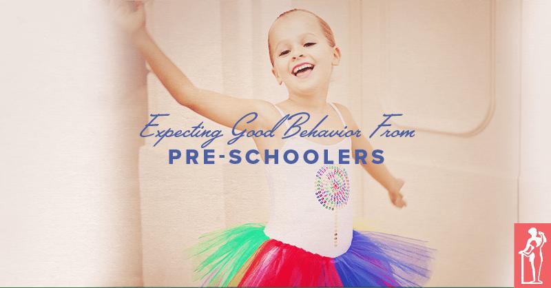 Expecting Good Behavior from Preschoolers