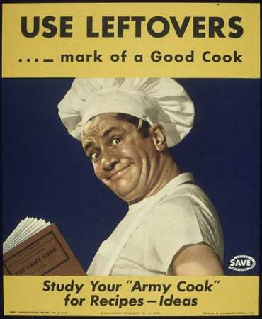 494px--USE_LEFTOVERS_-_MARK_OF_A_GOOD_COOK_-_STUDY_YOUR_'ARMY_COOK'_FOR_RECIPES,_IDEAS-_-_NARA_-_515949