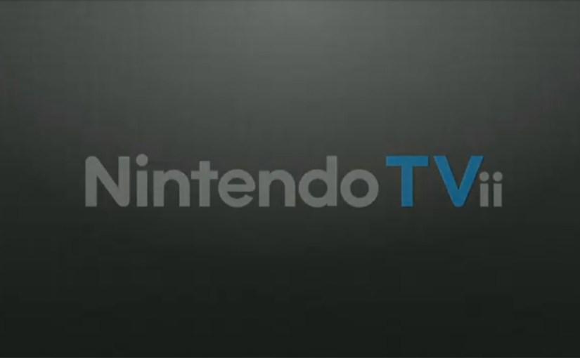 Nintendo's Wii U – TVii