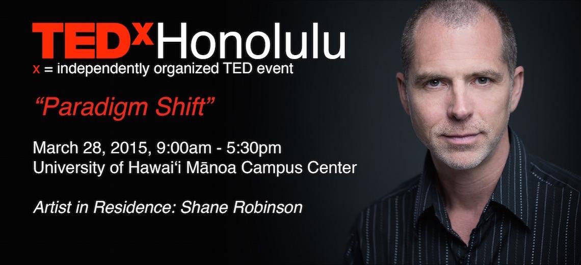 Shane Robinson, TEDxAIR Honolulu artist