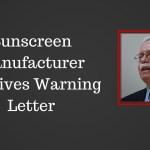 Another Sunscreen Manufacturer (Jaychem Industries, Ltd.) Receives Warning Letter (090415)