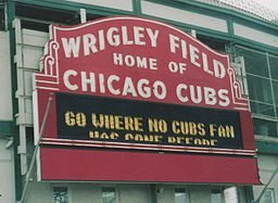"""The new sign should read: """"Don't Go Where Cubs Fans Have Gone Before."""" Michael Barera [CC BY-SA 4.0 (http://creativecommons.org/licenses/by-sa/4.0), CC BY-SA 3.0 (http://creativecommons.org/licenses/by-sa/3.0) or GFDL (http://www.gnu.org/copyleft/fdl.html)], via Wikimedia Commons"""