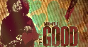 Miki Vale – The Good, The Bad, The Lovely