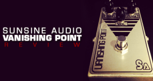 Sunsine Audio Vanishing Point Fuzz Pedal Review