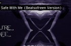 Beatsofreen – You're Safe With Me