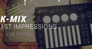 Keith McMillen K-Mix 1st Impressions & Unboxing
