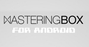 MasteringBOX Releases The First Mastering App for Android