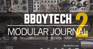 BBoyTech's Modular Journal – Episode 2