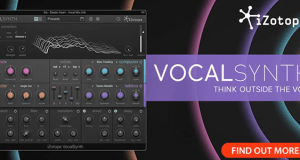 iZotope Announces New VocalSynth Multi-Effects Plug-in