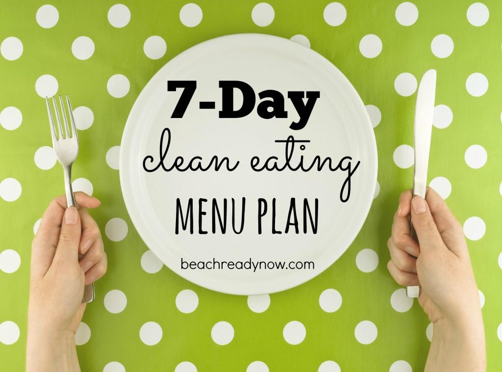 7 Day Clean Eating Meal Plan #BeachReadyNow