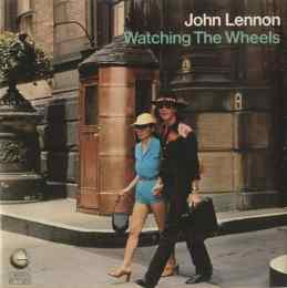 Watching The Wheels single artwork - John Lennon