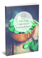 Tips for the Busy Participant
