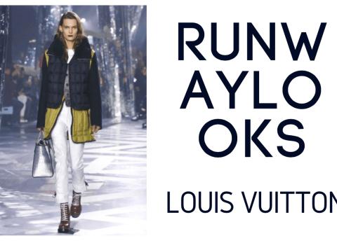 Runway Looks Louis Vuitton